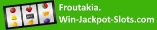 Froutakia - Win jackpot slots: Οδηγός για φρουτάκια, κουλοχέρηδες και slot machines.